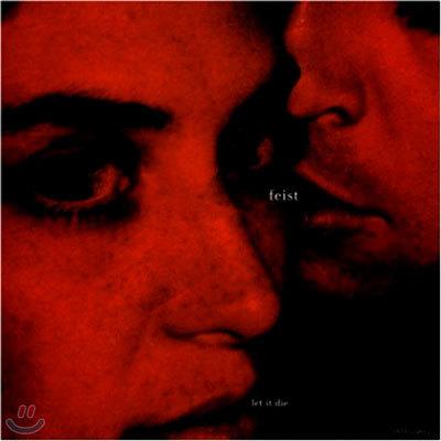 Feist - Let It Die