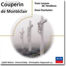 Couperin : Trois Lecons de Tenebres / Monteclair : Kantaten