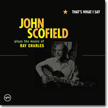 John Scofield - That's What I say : Plays The Music of Ray Charles