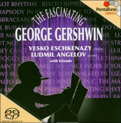 Vesko Eschkenazy / Ludmil Angelov 거슈윈 작품집  (The Fascinating George Gershwin)