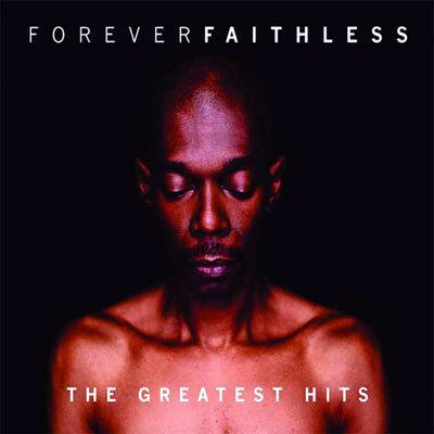 Faithless - Forever Faithless: The Greatest Hits