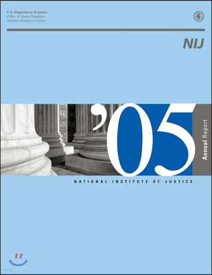 National Institute of Justice 2005 Annual Report