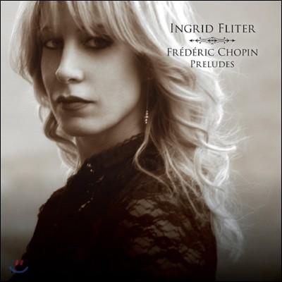 Ingrid Fliter 쇼팽: 전주곡 - 잉그리드 플리터 (Chopin: Preludes)