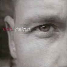 E.S.T. [Esbjorn Svensson Trio] - Viaticum