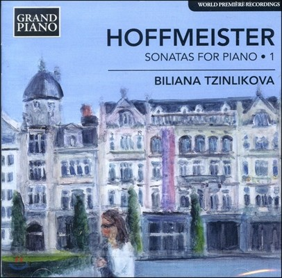 Biliana Tzinlikova 호프마이스터: 피아노 소나타 1집 (Franz Anton Hoffmeister: Sonatas for Piano 1)