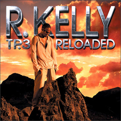 R.Kelly - TP3 Reloaded