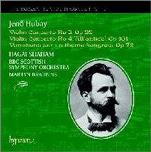 Hagai Shaham 낭만주의 바이올린 협주곡 3집 - 후바이 (The Romantic Violin Concerto 3 - Hubay)