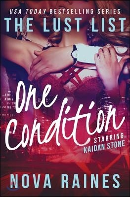 One Condition: The Lust List: Kaidan Stone