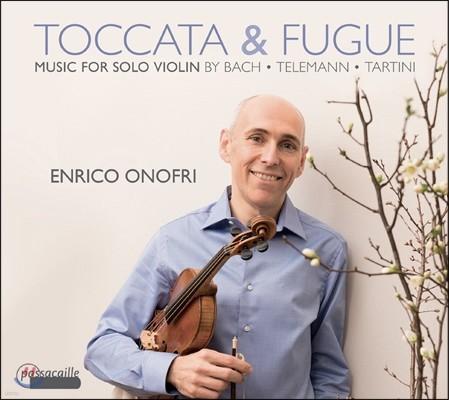 Enrico Onofri 무반주 바이올린을 위한 바로크 작품집 - 바흐 / 타르티니 / 텔레만 (Toccata & Fugue - Music for Solo Violin)