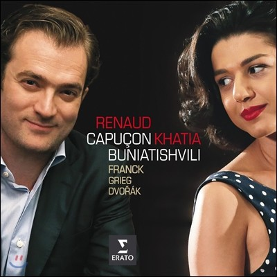 Renaud Capucon / Khatia Buniatishvili 프랑크 / 그리그 /드보르작: 바이올린 소나타 (Franck / Dvorak / Grieg: Violin Sonatas) 르네 카푸송, 카티아 부니아티쉬빌리