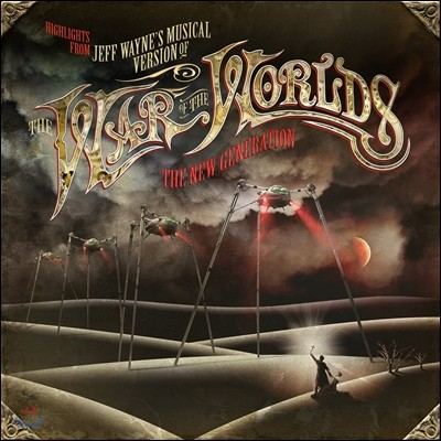 Highlights From Jeff Wayne's Musical Version Of The War Of The Worlds (우주 전쟁) - The New Generation