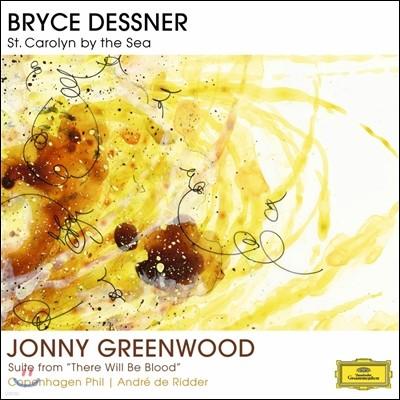 브라이스 데스너: 해변의 성 캐롤린 / 자니 그린우드: 모음곡 (Dessner: St. Carolyn By The Sea / Jonny Greenwood: Suite From 'There Will Be Blood')