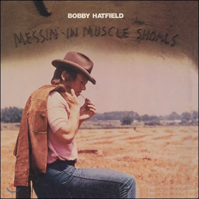 Bobby Hatfield - Messin' In Muscle Shoals (LP Miniature)