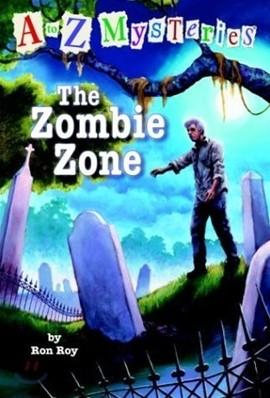 A to Z Mysteries # Z : The Zombie Zone