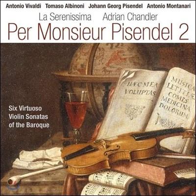 La Serenissima 피젠델을 위한 음악 2집 - 비발디, 피젠델, 몬타나리, 알비노니의 소나타 작품들 (Per Monsieur Pisendel 2)