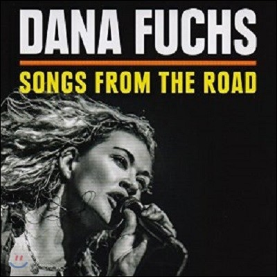 Dana Fuchs - Songs From The Road (Deluxe Edition)