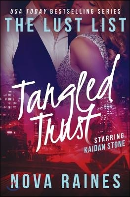 Tangled Trust: (the Lust List: Kaidan Stone #2)