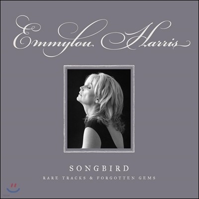 Emmylou Harris - Songbird: Rare Tracks & Forgotten Gems (Deluxe Edition)
