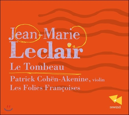 Patrick Cohen-Akenine 르클레어: 바이올린 소나타 (Leclair: Le Tombeau)