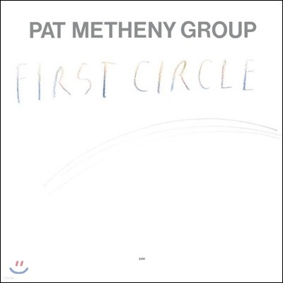 Pat Metheny Group - First Circle