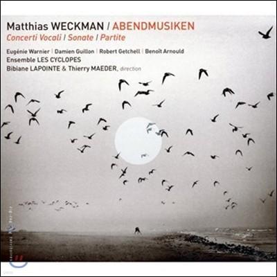 Thierry Maeder / Bibiane Lapointe 베크만: 저녁의 음악 - 4성 소나타, '오소서 성령이여' (Weckman: Abendmusiken - Concerti Vocale, Sonate, Partite)
