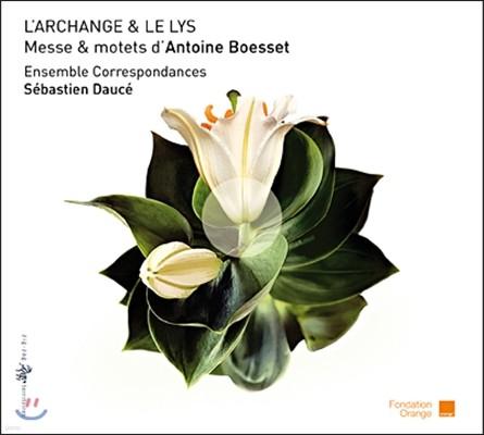 Ensemble Correspondances 보에세: '천사와 백합' - 모테트와 미사 작품집 (Antoine Boesset: 'L'Archange & Le Lys' - Mass & motets)
