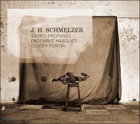 Olivier Fortin 슈멜처: 성스럽고 세속적인 소나타집 (Schmelzer: Sacro-Profanus)