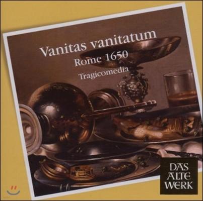Tragicomedia 바니타스 바니타툼 - 1650년의 로마 (Vanitas Vanitatum - Rome 1650)