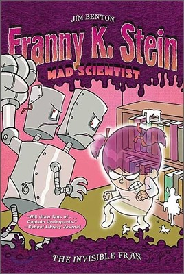 Franny K. Stein, Mad Scientist #3 : The Invisible Fran