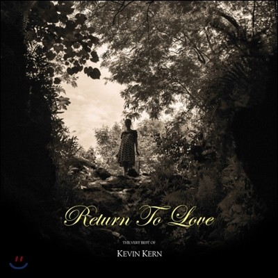 Kevin Kern - Return To Love: The Very Best of 케빈 컨 베스트