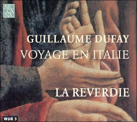 La Reverdie 뒤파이: 이탈리아 여행 - 15세기 칸초나, 모테트 (Dufay: Voyage En Italie)
