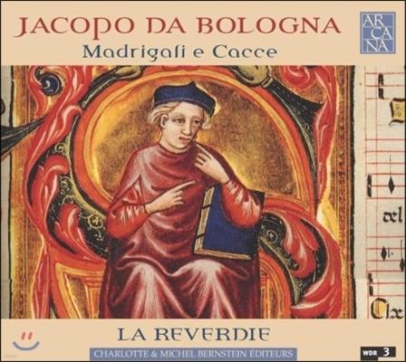 La Reverdie 야코포 다 볼로냐: 마드리갈과 카치아 (Jacopo Da Bologna: Madrigali e Cacce)