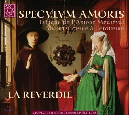 La Reverdie 사랑의 거울 - 중세 사랑의 시 (Speculum Amoris - Lyrique de l'Amour Medieval)