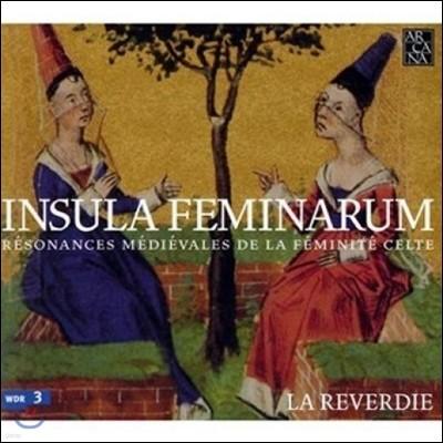 La Reverdie 인술라 페미나룸 - 중세 켈트 여성의 반향 (Insula Feminarum)