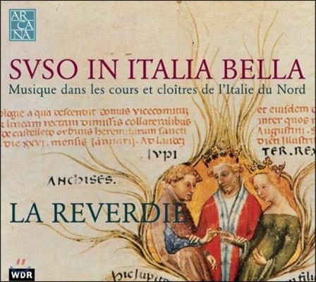 La Reverdie 중세 북부 이탈리아 궁정과 수도원의 음악 (Suso In Italia Bella)