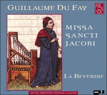 La Reverdie 기욤 뒤파이: 성 야곱 미사 (Guillaume Du Fay: Missa Canti Jacobi)