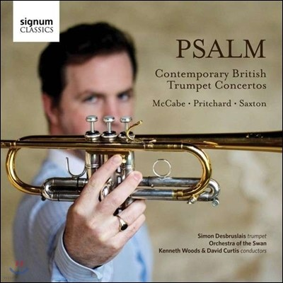 Simon Desbruslais 데보라 프리처드, 로버트 색스톤, 존 켁케이브; 색소폰과 오케스트라를 위한 작품집 (Psalm: Contemporary British Trumpet Concertos)