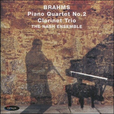 Nash Ensemble 브람스: 피아노 사중주 2번, 클라리넷 삼중주 (Brahms: Piano Quartet No.2 Op.26, Clarinet Trio Op.114)