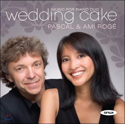 Pascal Roge / Ami Rose 웨딩 케�� - 피아노 듀오를 위한 음악 (Wedding Cake - Music for Piano Duo)