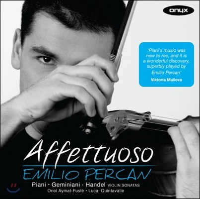 Emilio Percan 아페투오소 - 피아니 / 제미니아니 / 헨델: 바이올린 소나타 (Affettuoso - Piani / Geminiani / Handel: Violin Sonata)