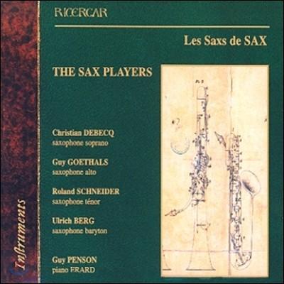 The Sax Players 색소폰, 그 위대한 탄생 - 색소폰과 피아노를 위한 실내악 (Les Saxs de Sax)