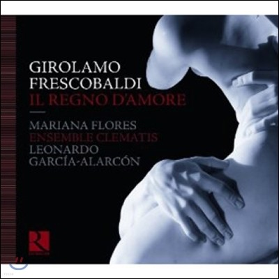 Mariana Flores 프레스코발디: 마드리갈, 칸초나와 토카타 등 (Frescobaldi: Il Regno D'Amore)