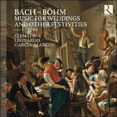 Clematis 바흐 - 뵘: 결혼과 축제를 위한 칸타타 (Bach - Bohm: Music for Weddings and Other Festivities)