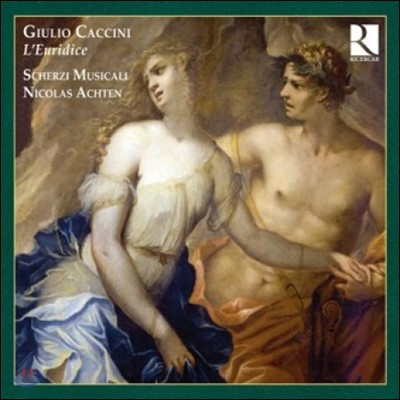 Scherzi Musicali 줄리오 카치니: 에우리디체 (Caccini: The Euridice)