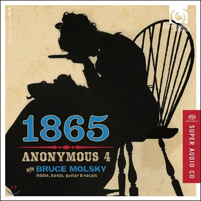 Anonymous 4 1865 - 미국 남북 전쟁 시대의 노래 (Songs of Hope and Home from the American Civil War)