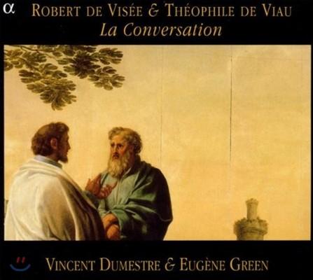 Vincent Dumestre 로베르 드 비세와 디오필 드 비오의 대화 (Robert De Visee & Theophile De Viau - La Conversation)