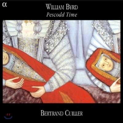 Bertrand Cuiller 버드: 페스코드 타임 - 클라비어 작품집 (Byrd: Pescodd Time - Clavier Works)