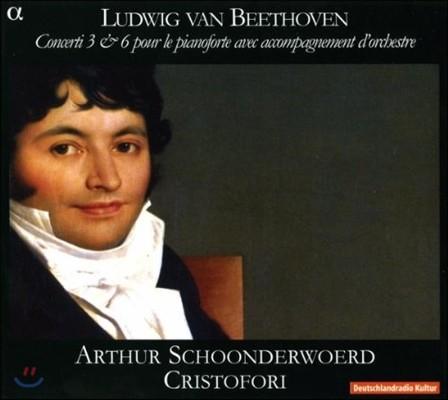 Arthur Schoonderwoerd 베토벤: 피아노 협주곡 3번, 6번 (Beethoven: Piano Concertos No.3, No.6)