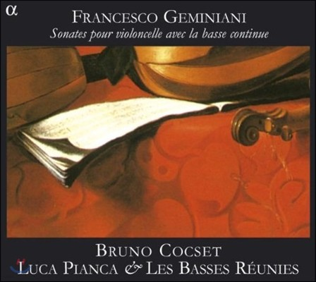 Bruno Cocset 제미니아니: 통주저음과 첼로를 위한 6개의 소나타 전곡 (Geminiani: Sonates pour Violoncelle avec la Basse Continue)