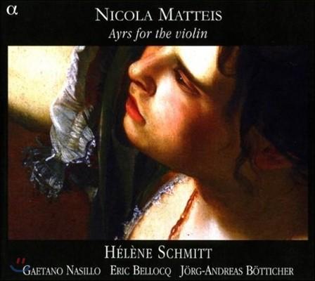 Helene Schmitt 니콜라 마티스: 바이올린을 위한 에어 (Nicola Matteis: Ayrs for the Violin)